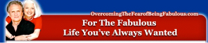 Overcome the Fear of being Fabulous